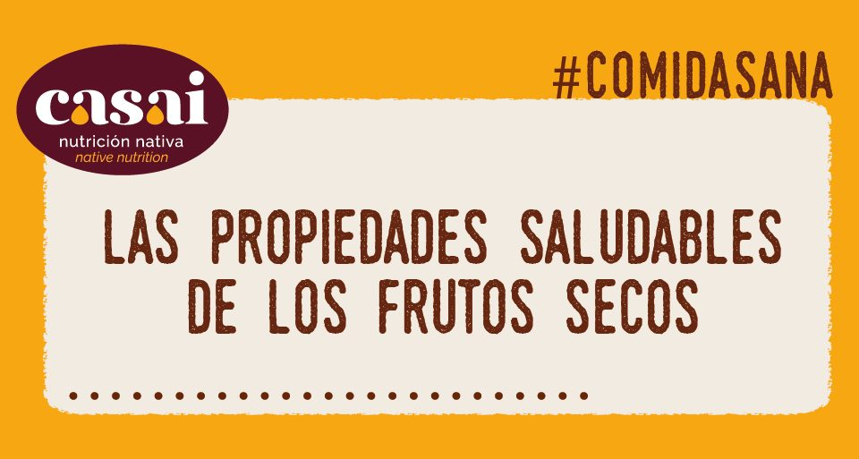 Las propiedades saludables de los frutos secos